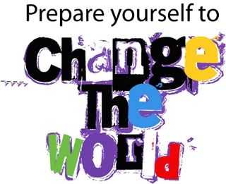 Prepare yourself to change the world web